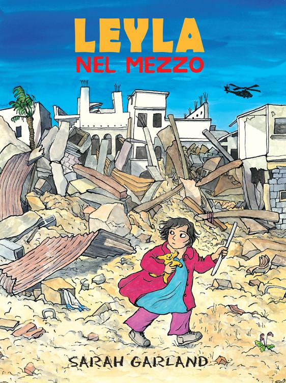LEYLA NEL MEZZO di Sarah Garland - Lo Stampatello