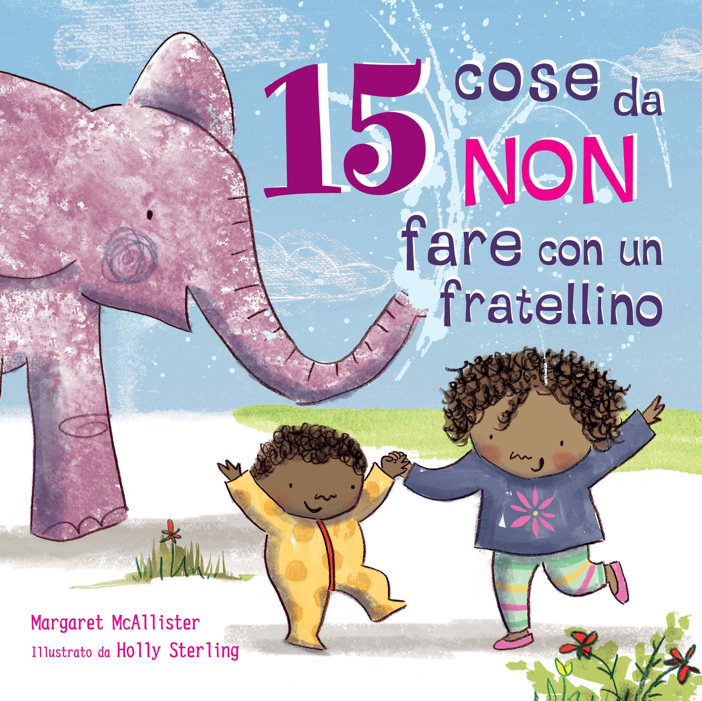 15 COSE DA NON FARE CON UN FRATELLINO (o una sorellina) di Margaret McAllister - Lo Stampatello