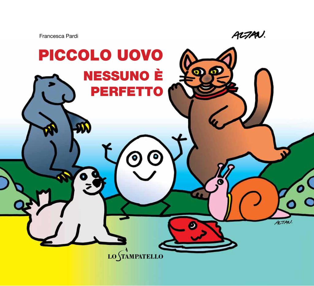 PICCOLO UOVO - NESSUNO E' PRFETTO di Francesca Pardi - Lo Stampatello