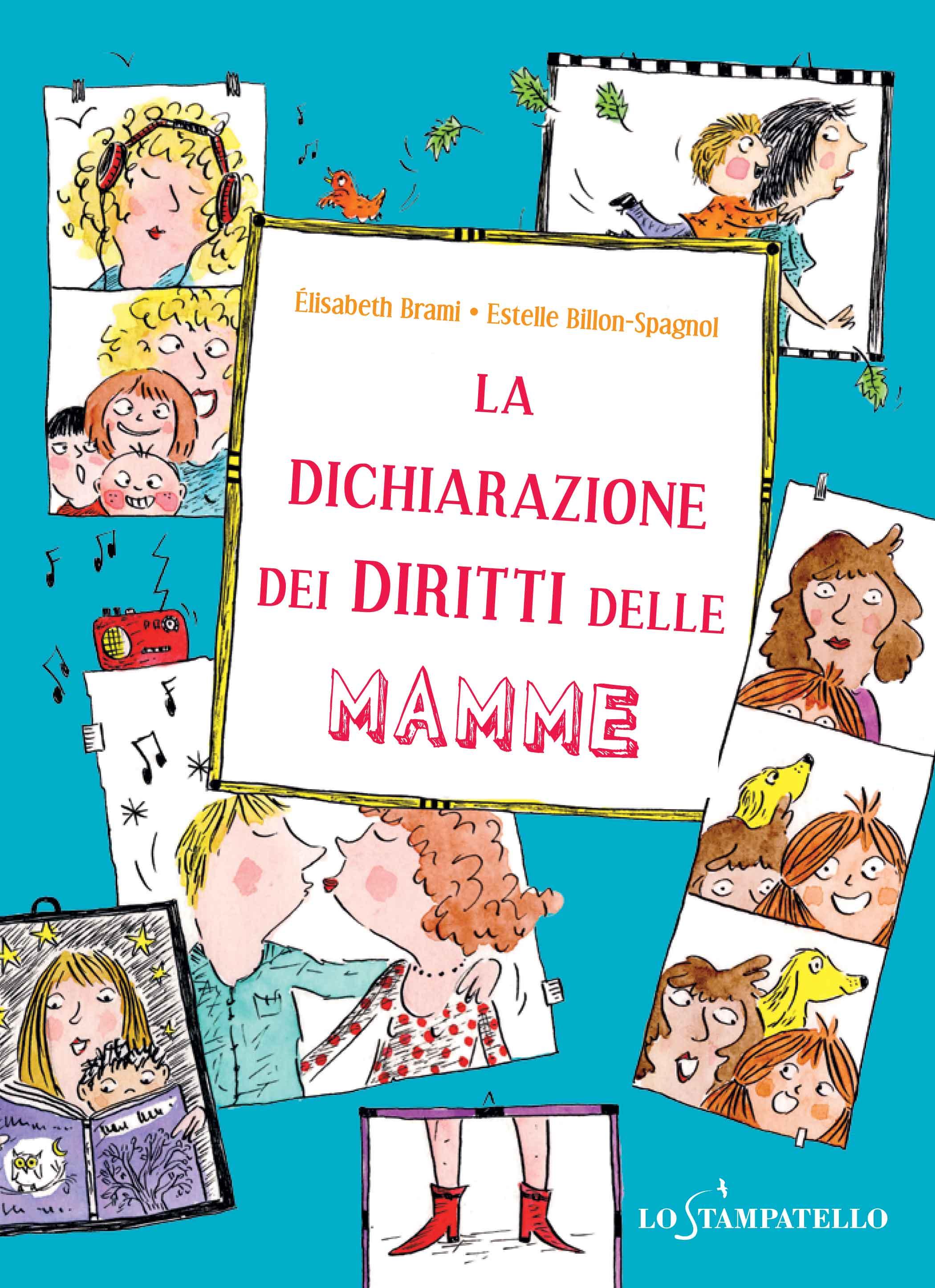 LA DICHIARAZIONE DEI DIRITTI DELLE MAMME di Elisabeth Brami, illustrazioni di Estelle Billon-Spagnol