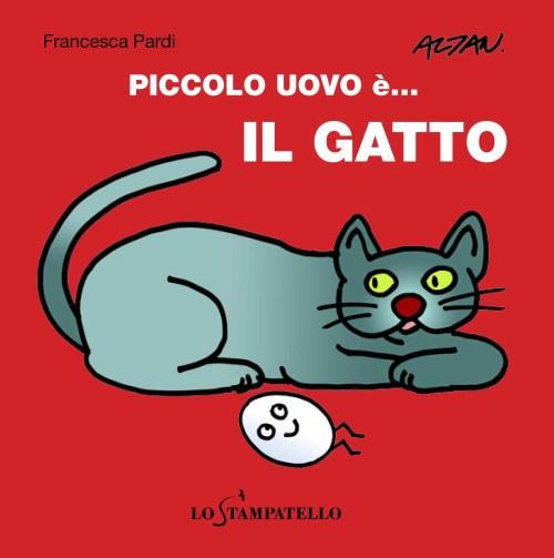 PICCOLO UOVO è... IL GATTO di Francesca Pardi - Lo Stampatello