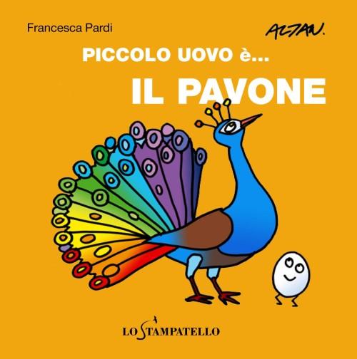 PICCOLO UOVO è... IL PAVONE di Francesca Pardi - Lo Stampatello