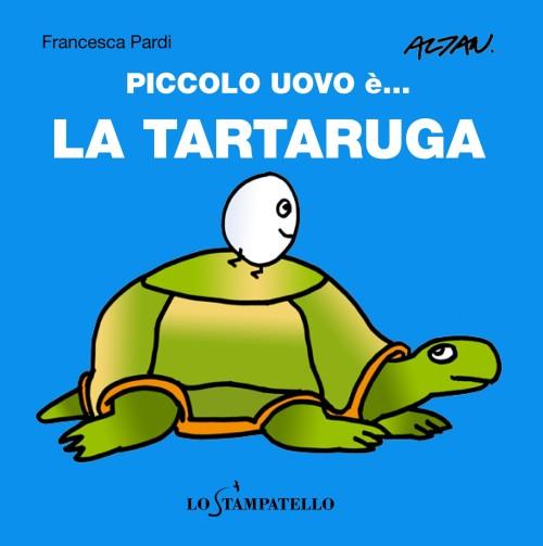 PICCOLO UOVO è... LA TARTARUGA di Francesca Pardi - Lo Stampatello