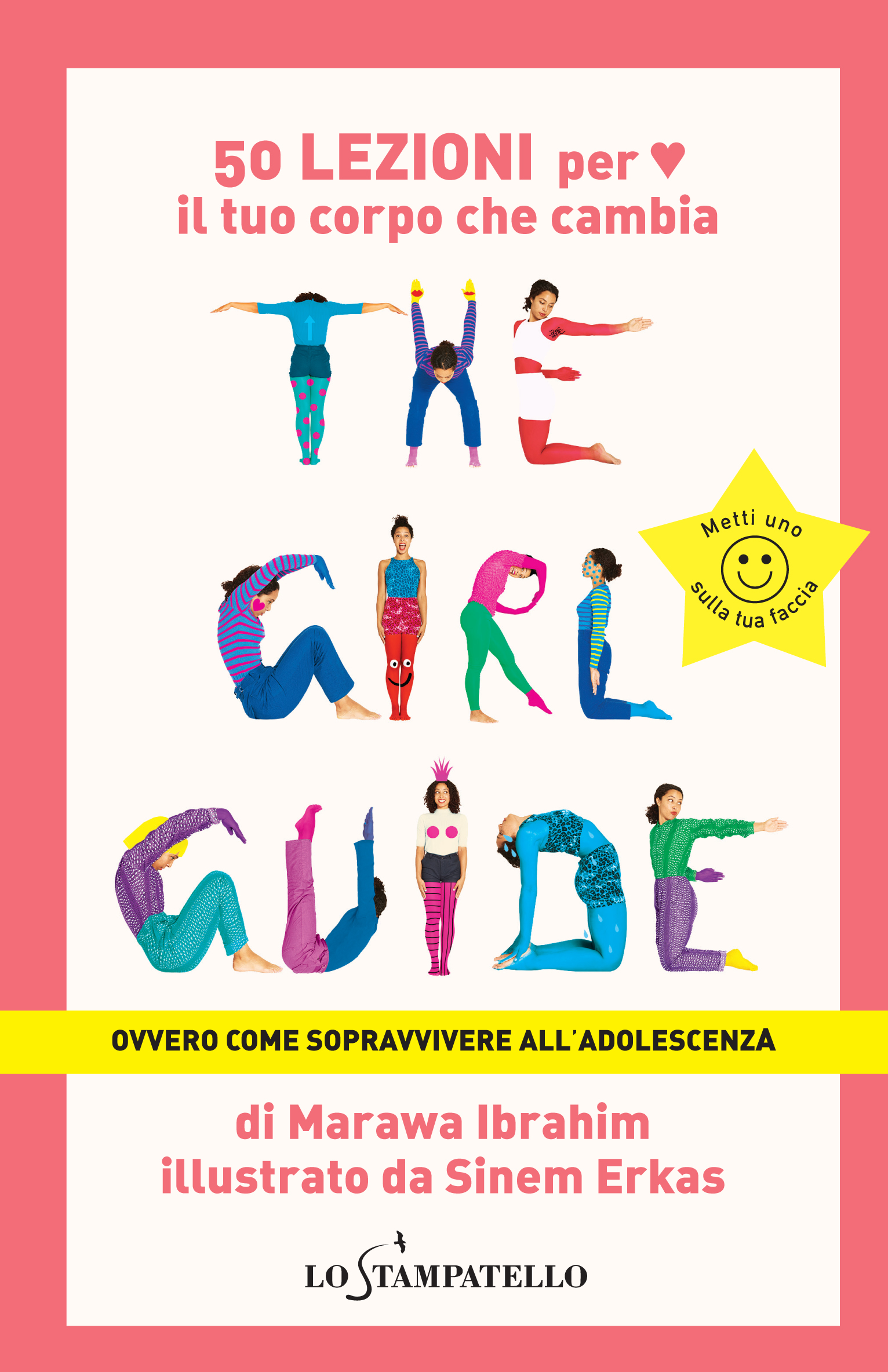 THE GIRL GUIDE OVVERO COME SOPRAVVIVERE ALL?ADOLESCENZA di Marawa Ibrahim - Lo Stampatello